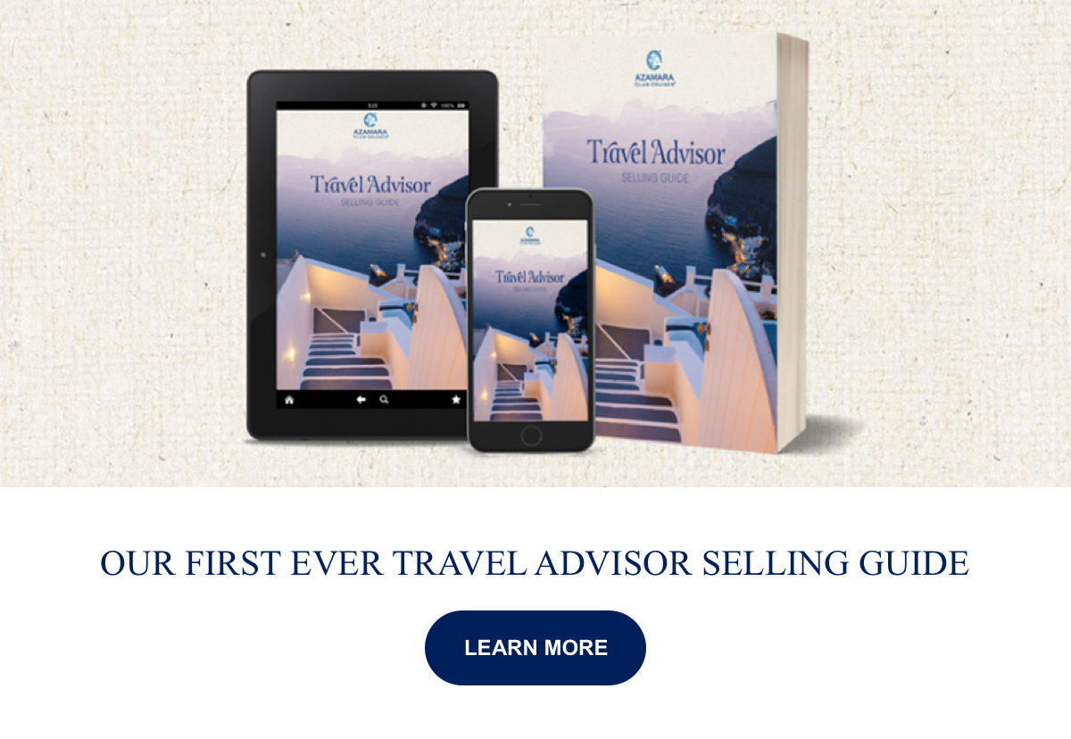 Our First Ever Travel Advisor Selling Guide Learn More
