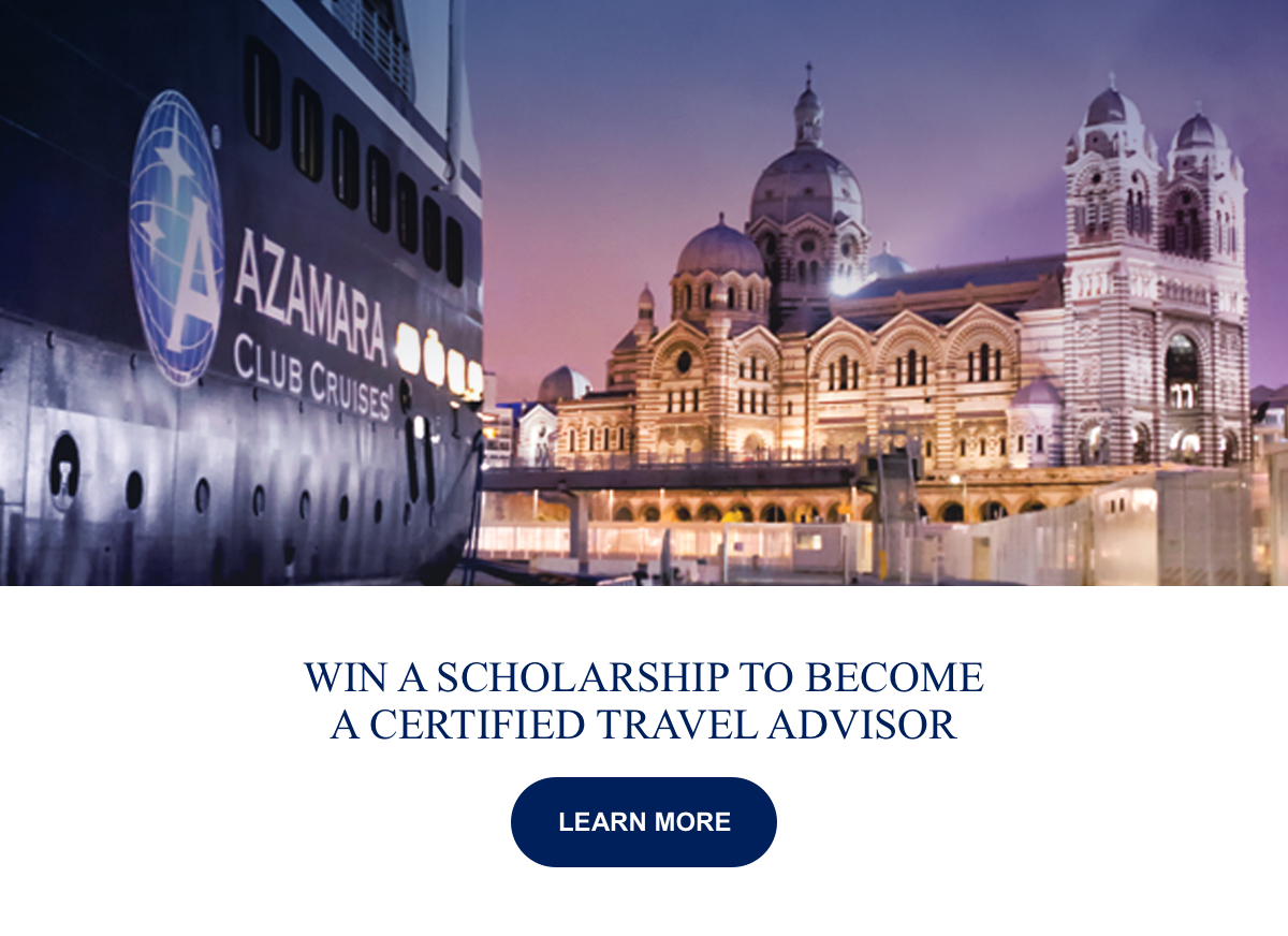 Win a Scholarship to Become a Certified Travel Advisor Learn More